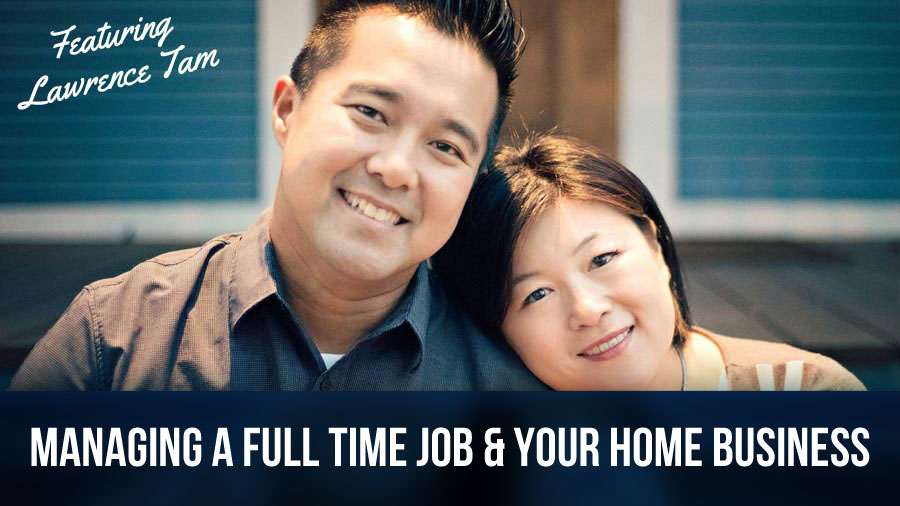 Managing a Full Time Job AND Your Home Business.  MLSP Spotlight on L4 Leader Lawrence Tam.