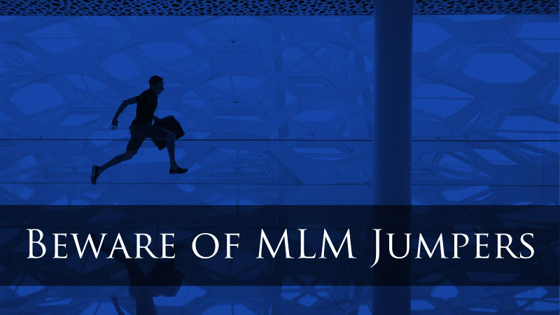 Beware of MLM Jumpers – Avoid Them Like the Plague!