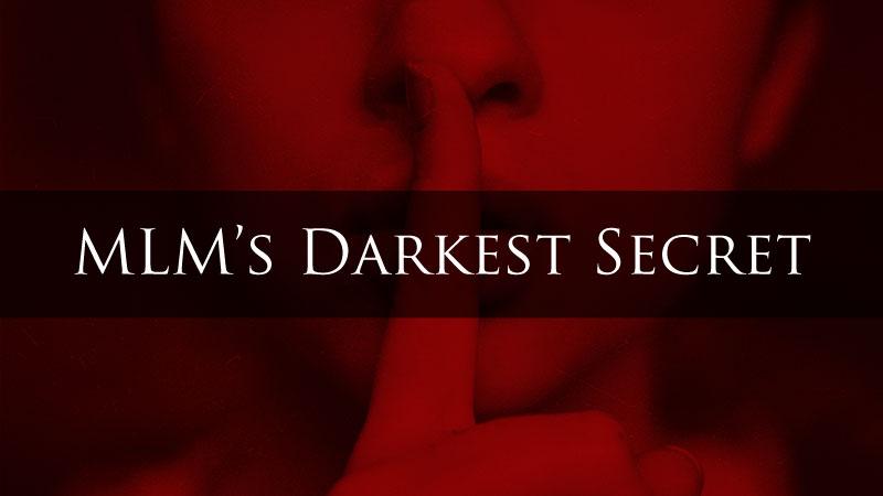 MLM Success & MLM's Darkest Secret