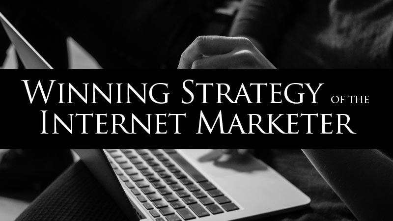 The Top Winning Strategy of the Internet Marketer