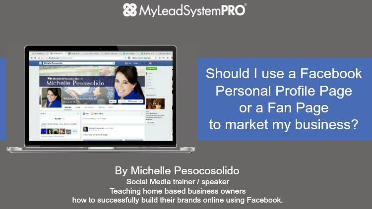 Should I use a Facebook Personal Profile Page or a Fan Page to market my business?
