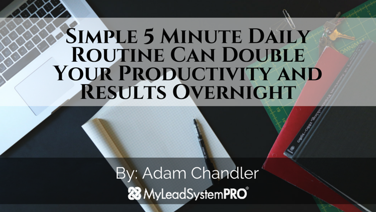 Simple 5 Minute Daily Routine Can Double Your Productivity and Results Overnight