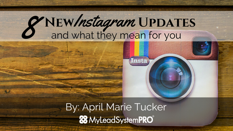 8 NEW Instagram Updates & What They Mean For You