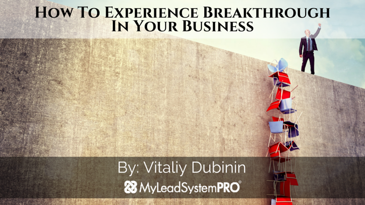 How To Experience Breakthrough In Your Business