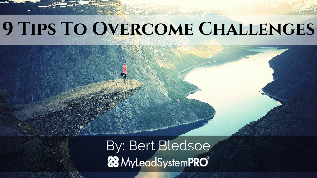 9 Tips To Overcome Challenges