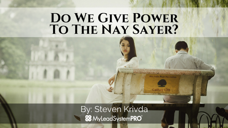 Do We Give Power To The Nay Sayer?
