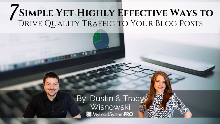 7 Simple Yet Highly Effective Ways to Drive Quality Traffic to Your Blog Posts