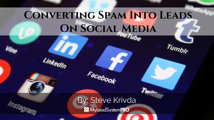 Converting Spam Into Leads On Social Media