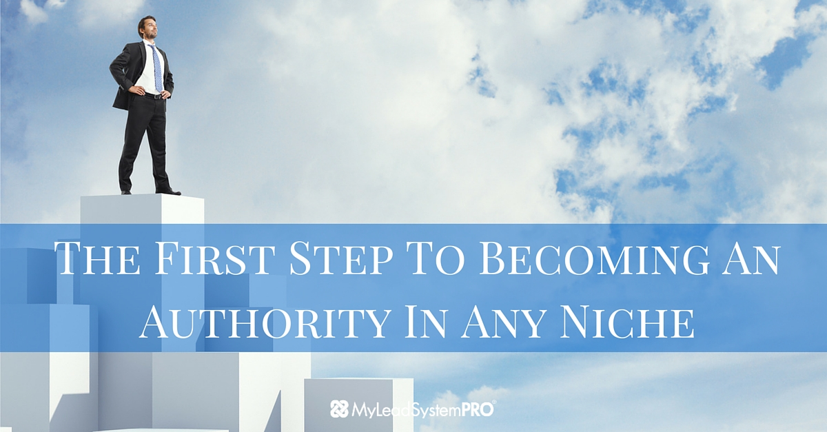 The Crucial First Step to Become the Authority in ANY Niche