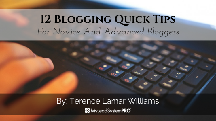 12 Blogging Quick Tips For Novice And Advanced Bloggers