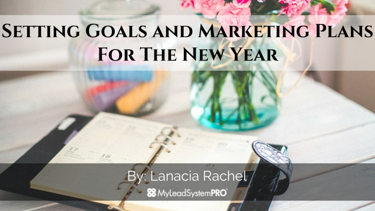 Setting Goals and Marketing Plans For The New Year