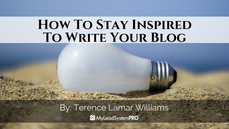 How To Stay Inspired To Write Your Blog