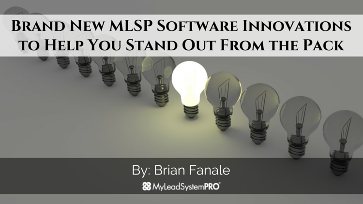 Brand New MLSP Software Innovations to Help You Stand Out From the Pack, and PROFIT with YOUR business!