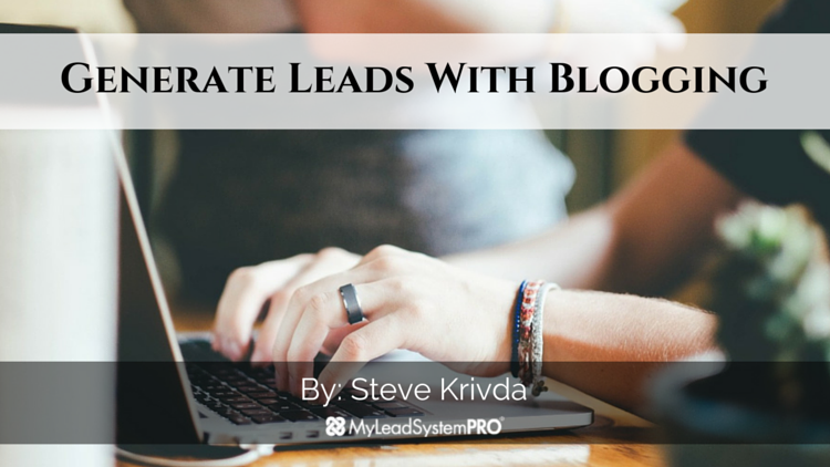 Generate Leads With Blogging
