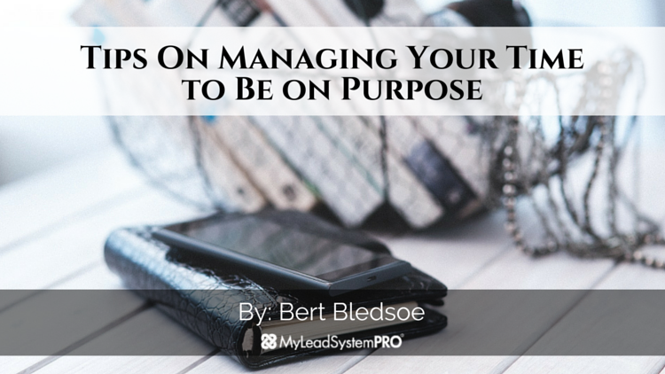 Tips On Managing Your Time to Be on Purpose