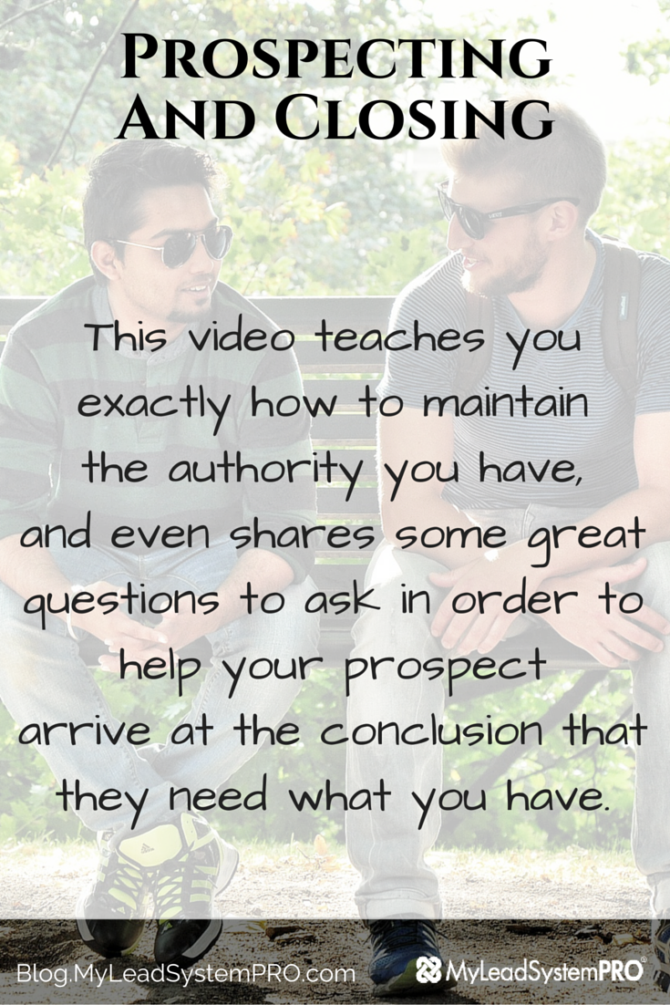This video teaches you  exactly how to maintain  the authority you have,  and even shares some great questions to ask in order to help your prospect  arrive at the conclusion that they need what you have.