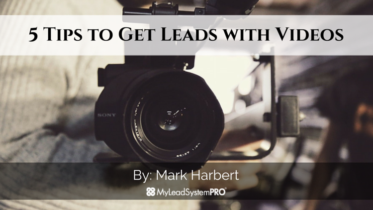 5 Tips to Get Leads with Videos