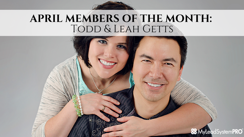 MLSP APRIL MEMBERS OF THE MONTH: Todd & Leah Getts