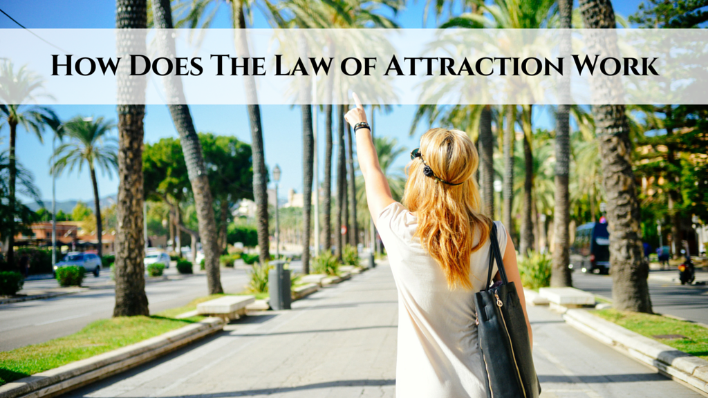 How Does The Law of Attraction Work