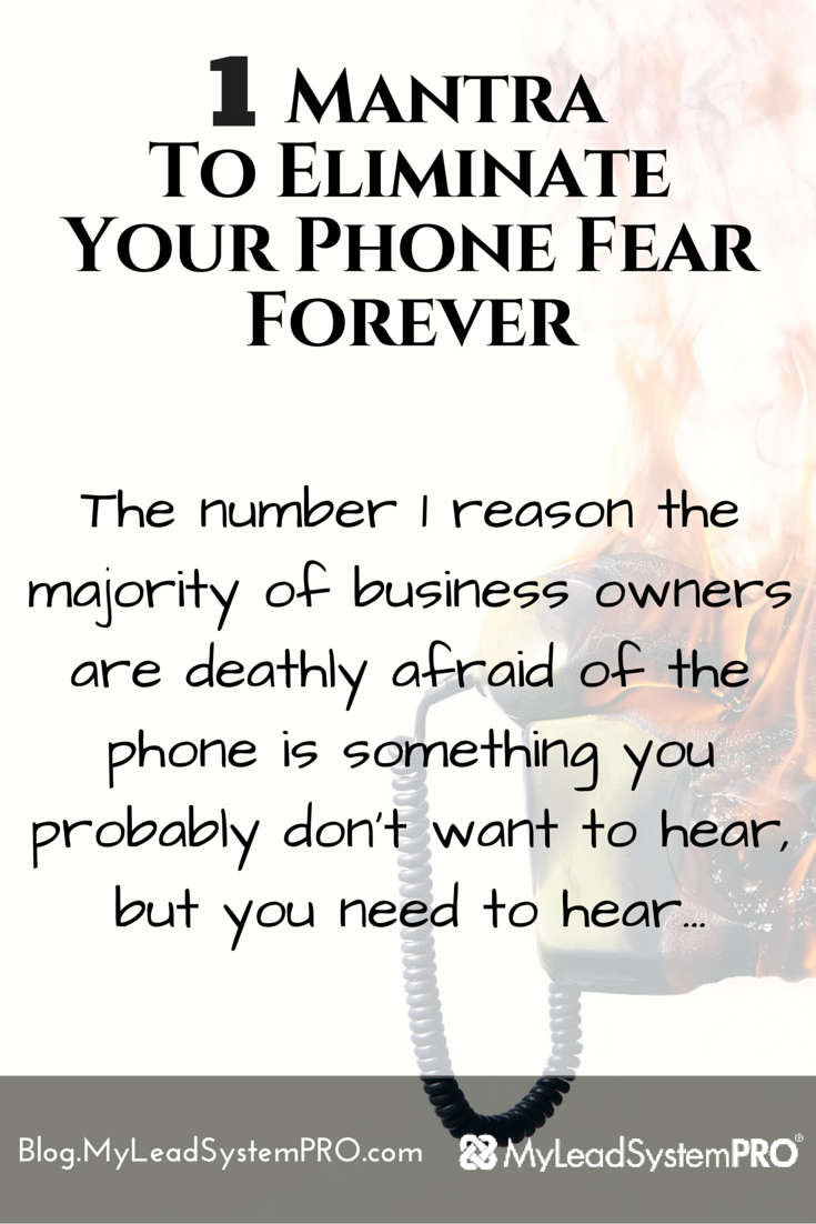 There really is only ONE reason why you fear the phone. Not only are we going to pinpoint that reason for you... But we're giving you one mantra to eliminate your phone fear forever.