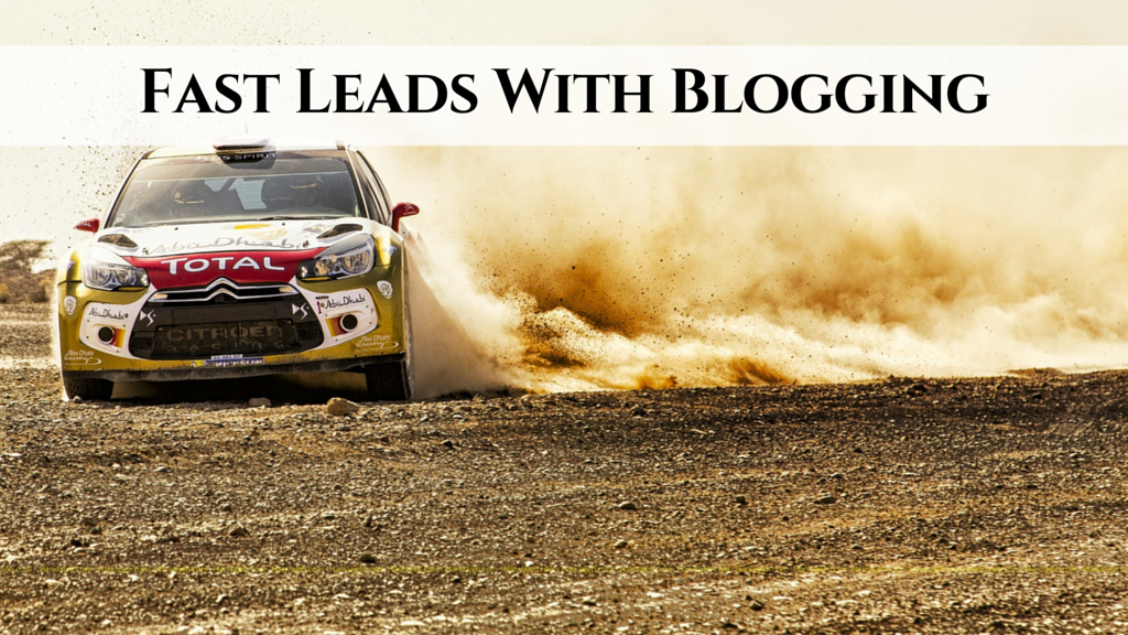 Fast Leads with Blogging