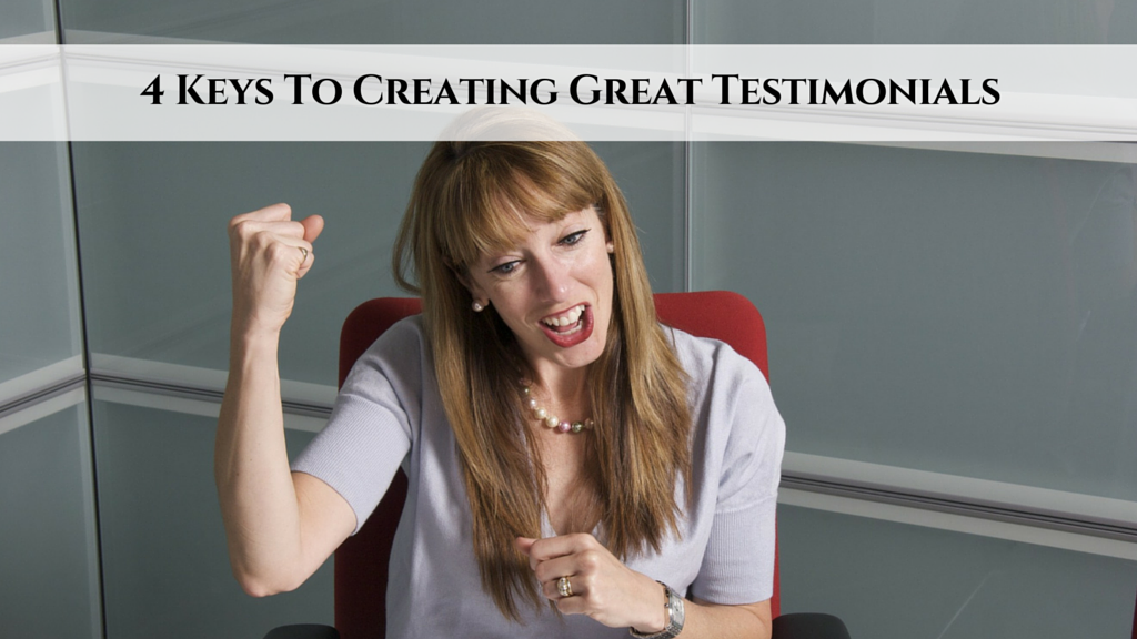 4 Keys To Creating Great Testimonials