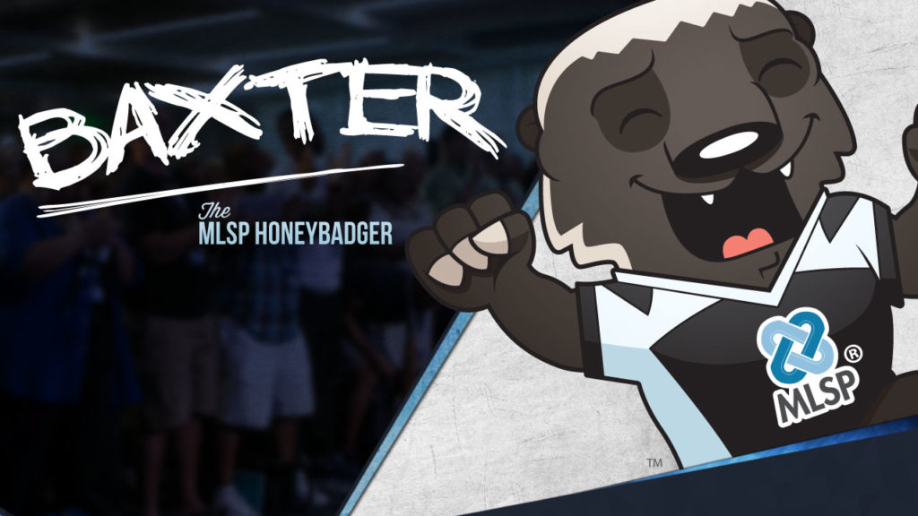 The Legend of the MLSP HoneyBadger… Meet Baxter the MLSP HoneyBadger!