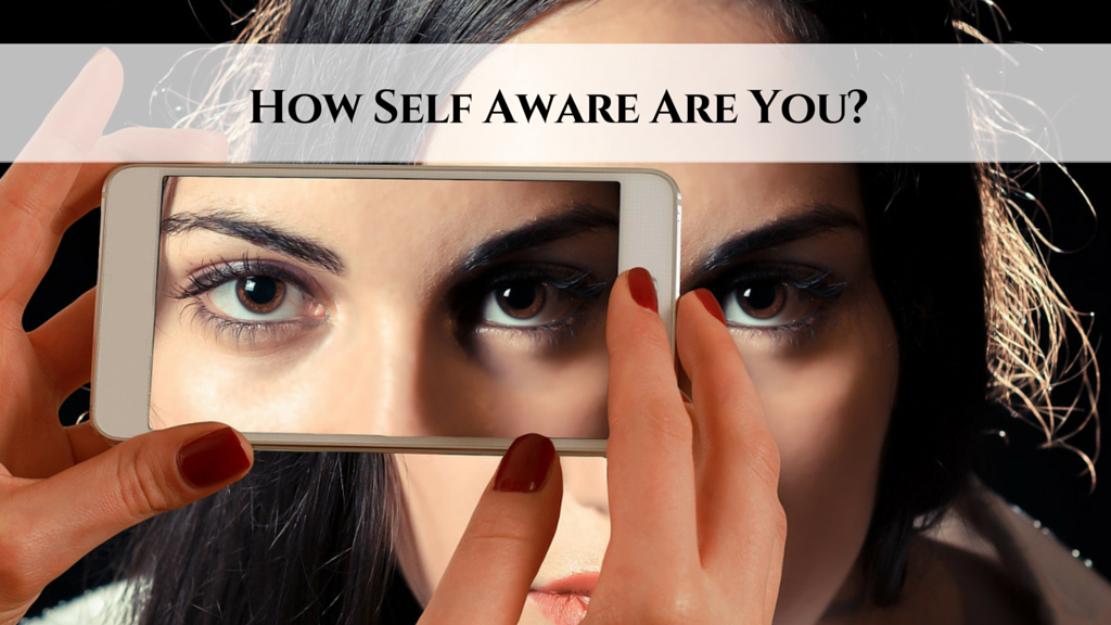 How Self Aware are you?