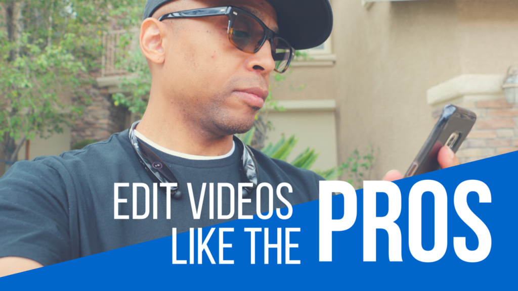 Edit Videos Like The Pros In Minutes On Your Mobile Phone