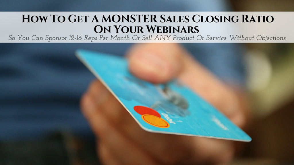 Webinar Bootcamp Session 5: How To Get A MONSTER Sales Closing Ratio On Your Webinars