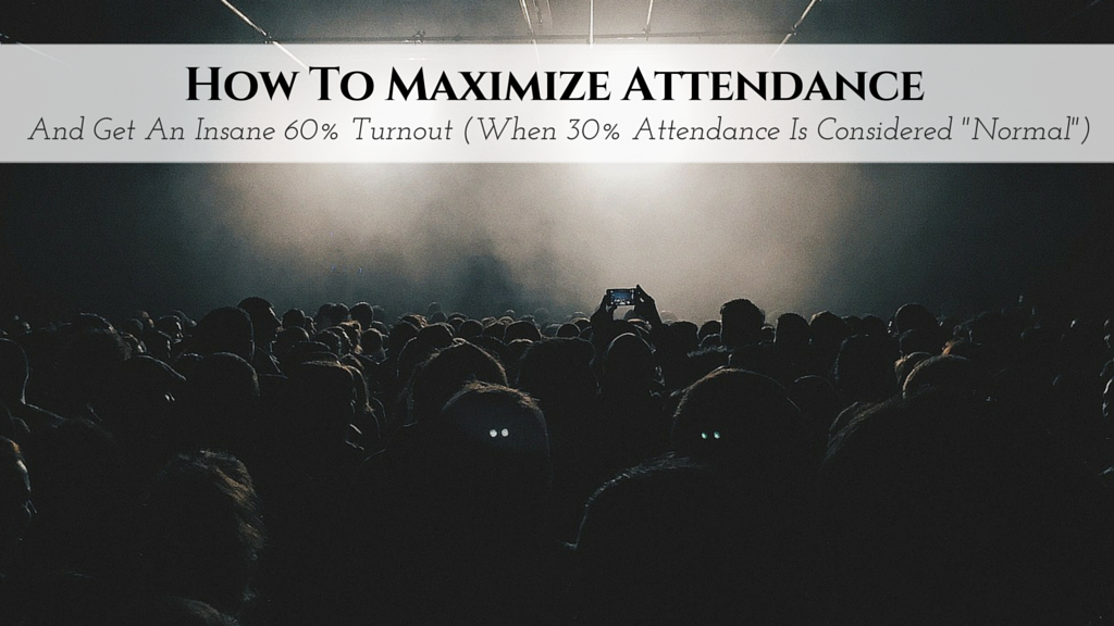 """WEBINAR BOOTCAMP DAY 4: How To Maximize Attendance And Get An Insane 60% Turnout (When 30% Attendance Is Considered """"Normal"""")"""