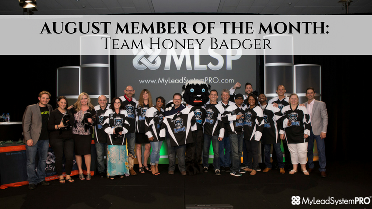August 2016 Member(s) of the Month! We're Honoring Team Honey Badger!