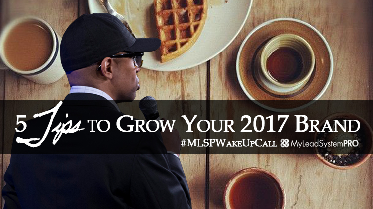 5 Tips To Grow Your 2017 Brand with Steven Rachel - #MLSPWakeUpCall