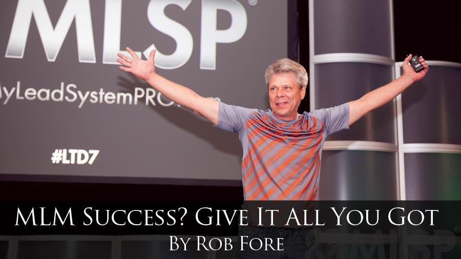MLM Success? Give It All You Got.
