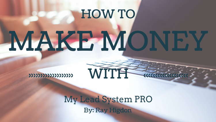 Why Ray Higdon Uses MyLeadSystemPRO