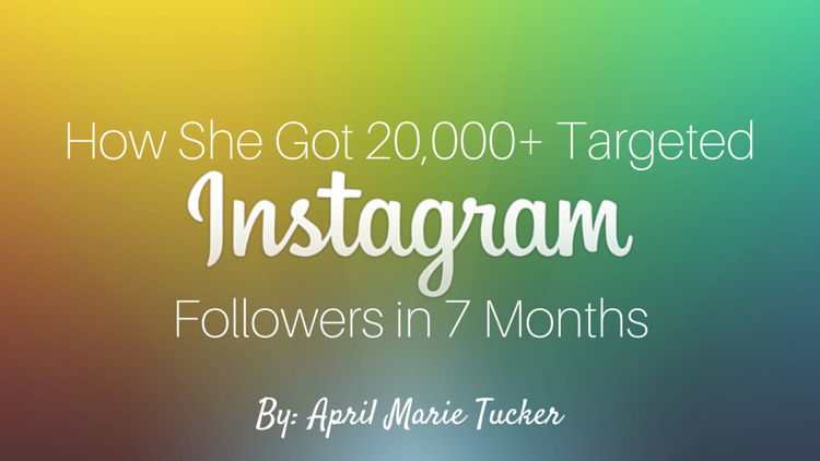 How She Got 20000 Targeted Instagram Followers in 7 Months