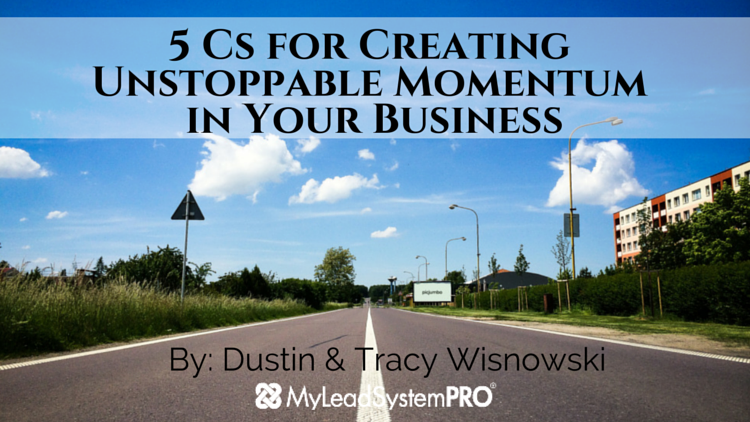 Our 5 Cs for Creating Unstoppable Momentum in Your Business