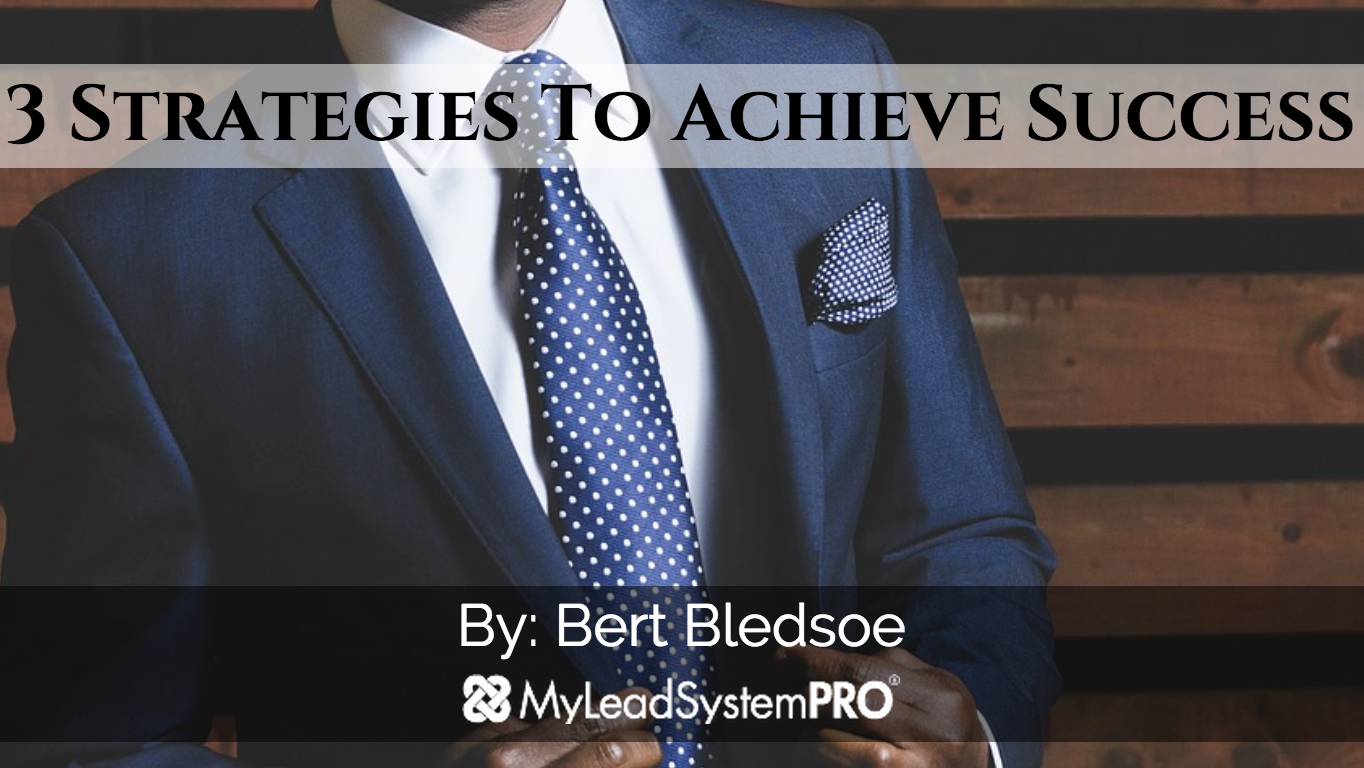 3 Strategies To Achieve Success