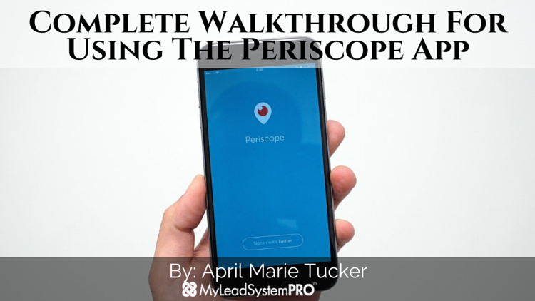 Complete Walk Through For Using The Periscope App