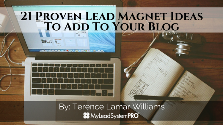 21 Proven Lead Magnet Ideas To Add To Your Blog