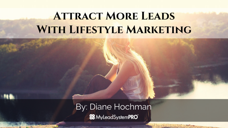 Attract More Leads With Lifestyle Marketing