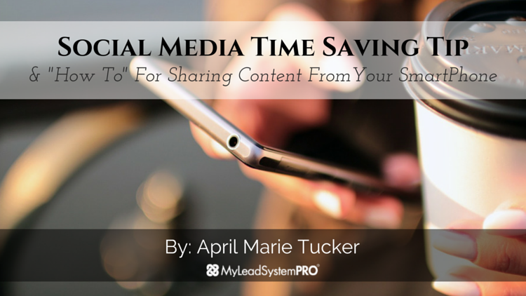 Social Media Marketing Time Saving Tip! Sharing Content From Your SmartPhone