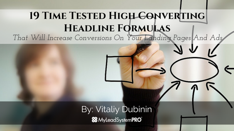 19 Proven Headline Formulas That Will Increase Conversions On Your Landing Pages And Ads