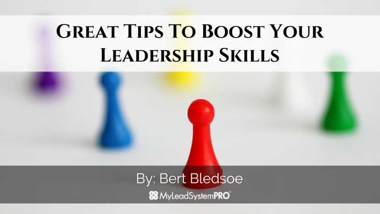 Highly Effective Tips To Improve Your Leadership Skills