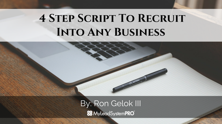 4 Step Recruiting Script to Crush Any Business! • My Lead System PRO (MLSP) Blog