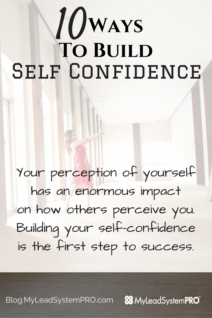 how to develop self confidence from my experiences How to build your confidence again and my personal experiences kevin kylie tolibas the secret to self-motivation how to build self confidence.