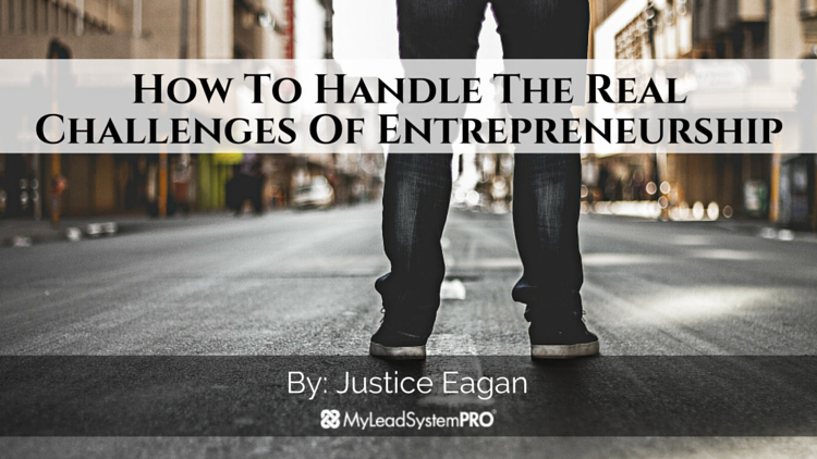 How To Handle The Real Challenges of Entrepreneurship