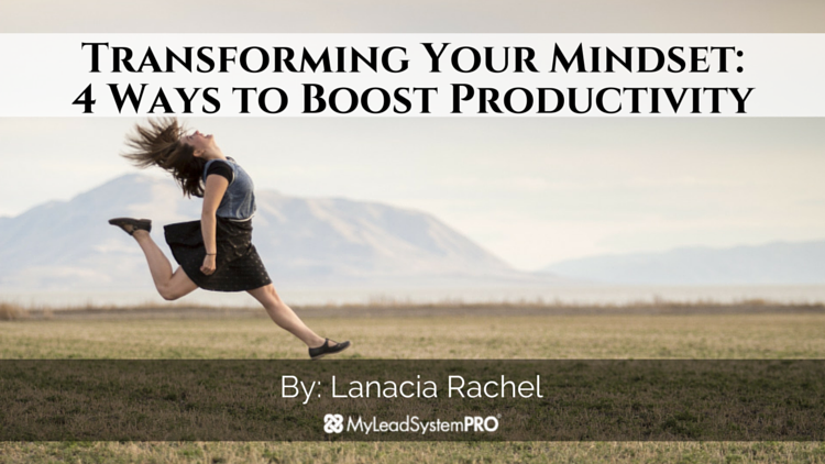 4 Ways to Boost Productivity & Transform Your Mindset