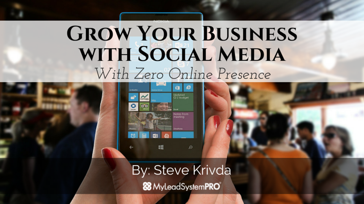 Grow Your Business with Social Media – With Zero Online Presence