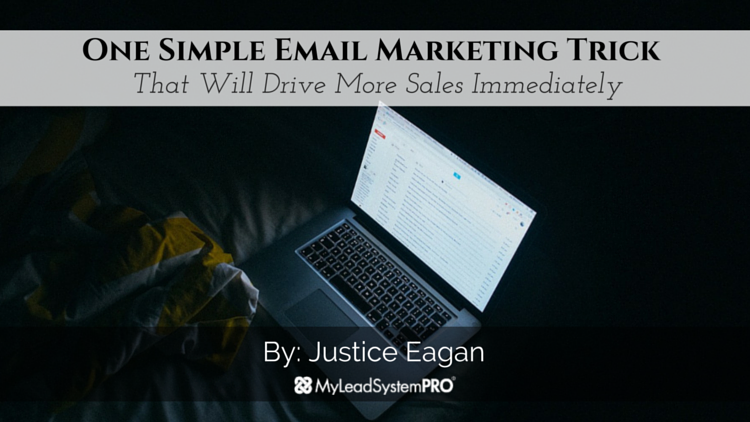 One Simple Email Marketing Trick That Will Drive More Sales Immediately